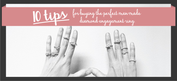 10 Tips for Buying the Perfect Man-Made Diamond Engagement Ring | MiaDonna