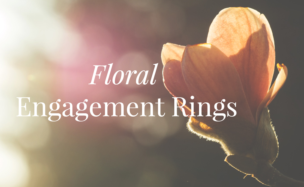 Floral Engagement Rings for a Spring Proposal | MiaDonna